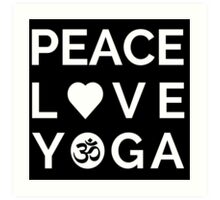Peace Love Yoga - Yoga Quotes Art Print