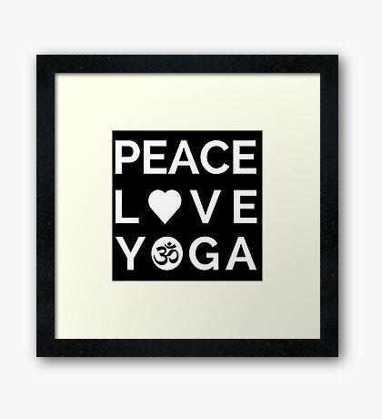 Peace Love Yoga - Yoga Quotes Framed Print