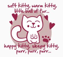 soft kitty, warm kitty, little ball of fur... T-Shirt