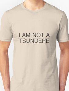 I AM NOT A TSUNDERE T-Shirt