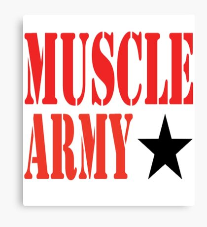 MUSCLE ARMY Canvas Print