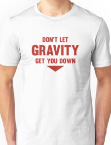 Don't Let Gravity Get You Down T-Shirt