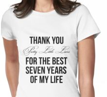 Thank you Pretty Little Liars... Womens Fitted T-Shirt