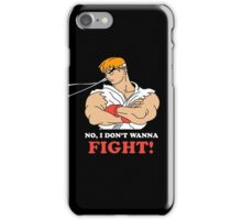 Dont wanna fight iPhone Case/Skin