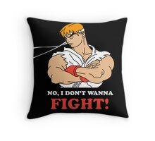 Dont wanna fight Throw Pillow