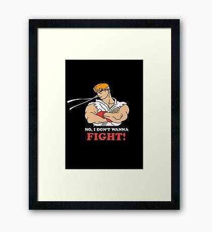 Dont wanna fight Framed Print