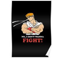 Dont wanna fight Poster