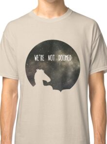 See Sarah Lynn, We Are Not Doomed Classic T-Shirt