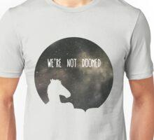 See Sarah Lynn, We Are Not Doomed Unisex T-Shirt