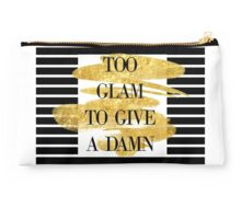 """"""" Too glam to give a damn"""" Studio Pouch"""