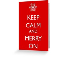 Keep Calm and Merry On Greeting Card