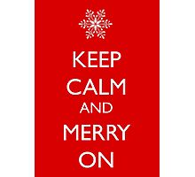 Keep Calm and Merry On Photographic Print
