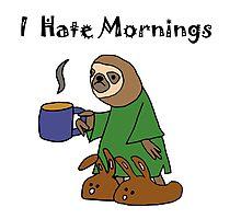 Funny I Hate Mornings Sloth Cartoon Photographic Print