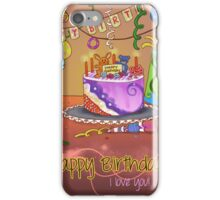 Happy Birthday! (I love you!) iPhone Case/Skin