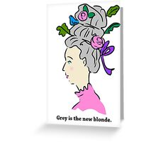 Grey Hair is the New Blonde Greeting Card
