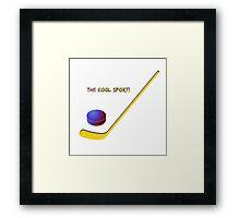 Hockey the cool sport Framed Print
