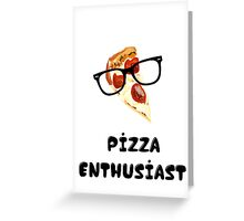 Pizza Enthusiast Greeting Card