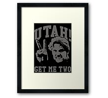 Utah Get Me Two Framed Print