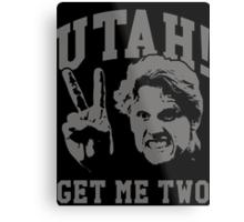 Utah Get Me Two Metal Print