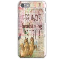 Obstinate, headstrong girl! Jane Austen quote iPhone Case/Skin
