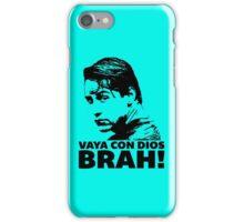 Vaya Con Dios Brah! iPhone Case/Skin
