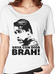 Vaya Con Dios Brah! Women's Relaxed Fit T-Shirt