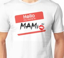 My Name Is... Mami XO Unisex T-Shirt