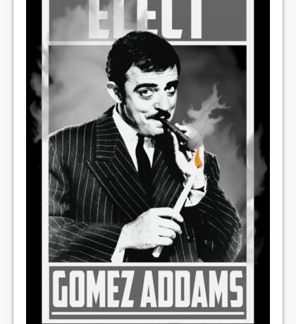 """Elect Gomez Addams- """"Watch His Smoke!"""" Sticker"""