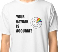 Your gaydar is accurate Funny LGBT Pride Classic T-Shirt