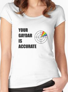 Your gaydar is accurate Funny LGBT Pride Women's Fitted Scoop T-Shirt