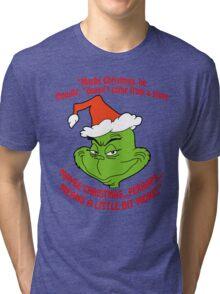 Grinch Funny Tri-blend T-Shirt
