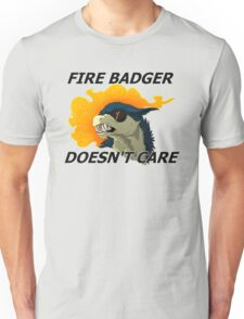 Fire Badger Doesn't Care Unisex T-Shirt