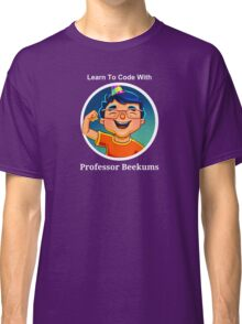Learn To Code With Professor Beekums Classic T-Shirt