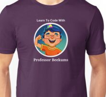 Learn To Code With Professor Beekums Unisex T-Shirt