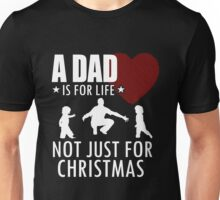Christmas - Dad Is For Life Not Just For Christmas Unisex T-Shirt