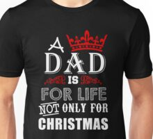 Christmas - Dad For Life Not Only For Christmas Unisex T-Shirt