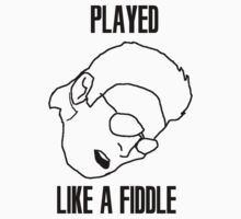 Played Like a Fiddle by Cooldude638