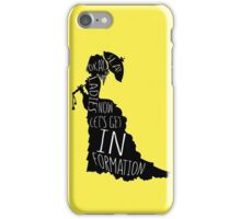 Okay ladies now let's get in formation iPhone Case/Skin
