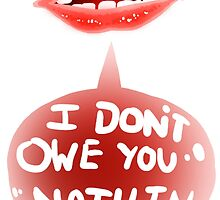I DON'T OWE YOU NOTHIN' by reinstaag