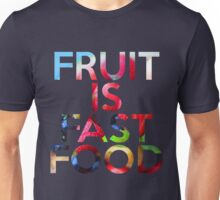 FRUIT IS FAST FOOD Unisex T-Shirt
