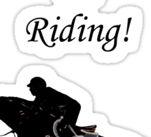 I'd Rather Be Riding! Equestrian Horse Sticker