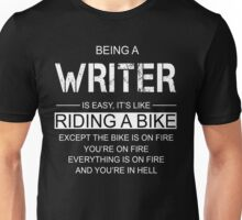 Being A Writer Is Like Riding A Bike Unisex T-Shirt