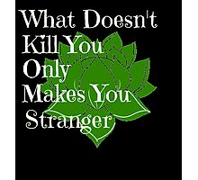 What Doesn't Kill You Photographic Print
