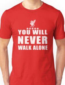 you never walk alone Unisex T-Shirt