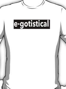 Egotistical T-Shirt