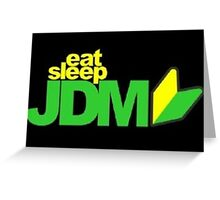 Eat. Sleep. JDM Greeting Card