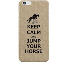 Keep Calm & Jump Your Horse  iPhone Case/Skin