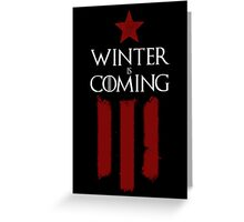 Winter (Soldier) Is Coming v.1 Greeting Card