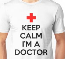 Keep Calm I'm A Doctor Unisex T-Shirt