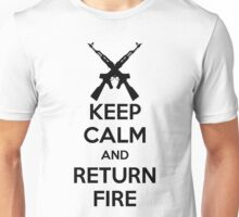Keep Calm And Return Fire Unisex T-Shirt